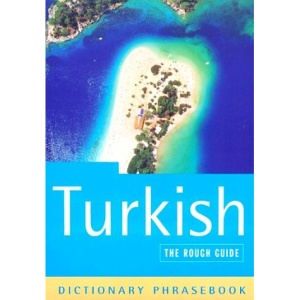 The Rough Guide to Turkish (A Dictionary Phrasebook)