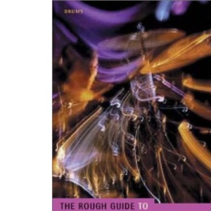The Rough Guide to Drums: The Essential Tipbook (Rough Guide Music Guides)