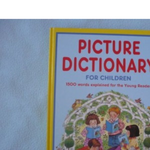 Picture Dictionary for Children: 1500 Words Explained for the Young Reader