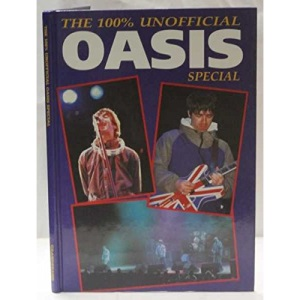 100 Per Cent Unofficial Oasis Special