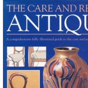 The Care and Repair of Antiques