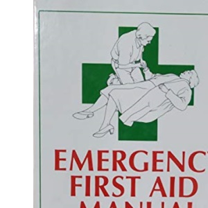 Emergency First Aid Manual: The Book That Could Save a Life!