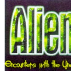 Aliens: Encounters with the Unexplained