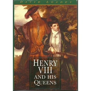 Henry VIII and His Queens
