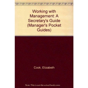 Working with Management: A Secretary's Guide (Manager's Pocket Guides)