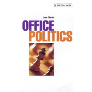 Office Politics: A Survival Guide