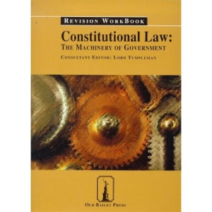 Revision Workbook - Machinery of Government (Constitutional Law)