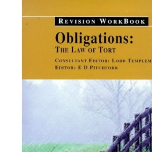 Revision Workbook: The Law of Tort (Obligations: The Law of Tort)