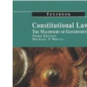 Constitutional Law Textbook: The Machinery of Government (Old Bailey Press Textbooks)