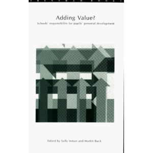 Adding Value?: Schools' Responsibility for the Personal Development of Pupils (Goldsmiths College series on curriculum guidance)