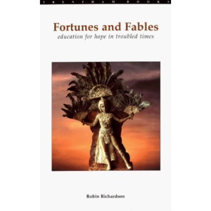 Fortunes and Fables: Education for Hope in Troubled Times