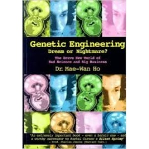 Genetic Engineering - Dream or Nightmare?: The Brave New World of Bad Science and Big Business