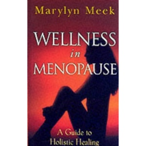 Wellness in Menopause: A Guide to Holistic Healing