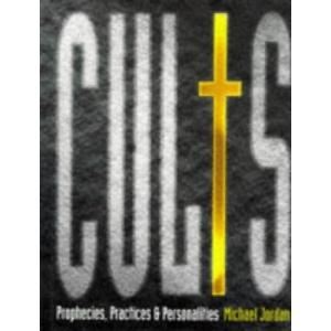 Cults: Prophecies, Practices and Personalities