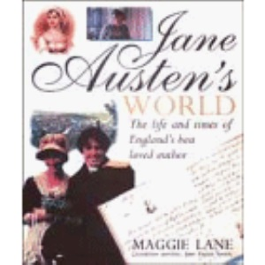 Jane Austen's World: The Life and Times of England's Best Loved Author