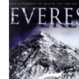 Everest: The Struggle to Reach the Top of the World