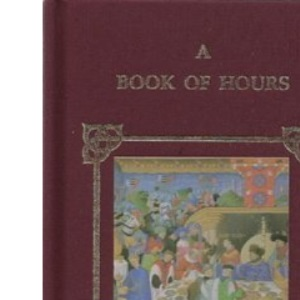 A Book of Hours, The (Miniature Books: Decorated S.)