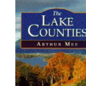 The Lake Counties: Cumberland and Westmorland