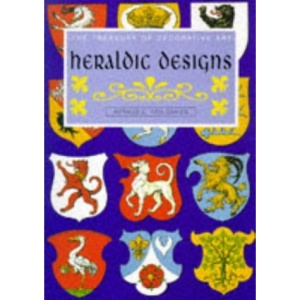 Heraldic Designs (Treasury of Decorative Art S.)