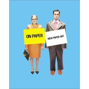 On Paper: New Paper Art