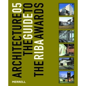 Architecture 05: The Guide to the RIBA Awards (Architecture: The Guide to the Riba Awards)