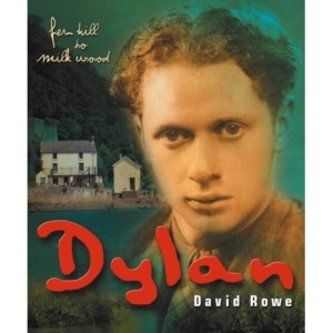 Dylan: Fern Hill to Milk Wood
