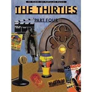 70 Years of Popular Music: The Thirties Part Four (Piano, Voice and Guitar) (100 Years of Popular Music)