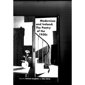 Modernism and Ireland: Poetry of the 1930's (Poetry/literary criticism)