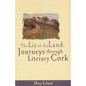 Lie of the Land: Journeys Through Literary Cork