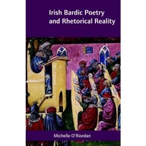 Irish Bardic Poetry and Rhetorical Reality