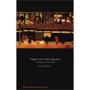 Pidgin and Creole Linguistics (Westminster Creolistics)