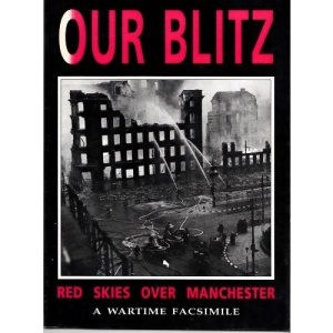 Our Blitz: Red Skies Over Manchester