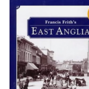 Francis Frith's East Anglia (Photographic Memories)