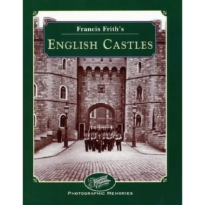 Francis Frith's Castles of England (Francis Frith's photographic memories)