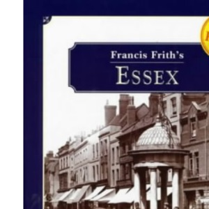 Francis Frith's Essex (Photographic Memories)