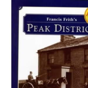 Francis Frith's Peak District (Photographic Memories)