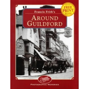 Francis Frith's Around Guildford (Photographic Memories)