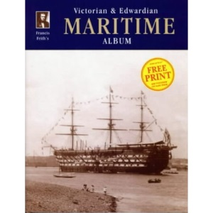Francis Frith's Victorian and Edwardian Maritime Album (Photographic Memories)