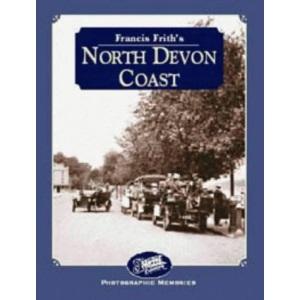 Francis Frith's North Devon Coast (Photographic Memories)