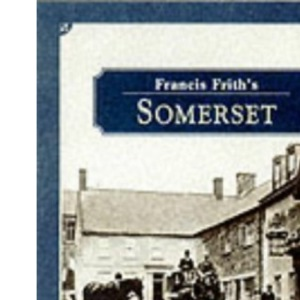 Francis Frith's Somerset (Photographic Memories)
