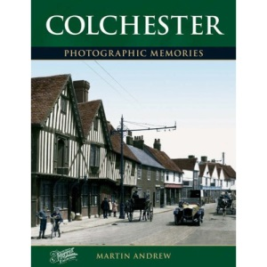 Francis Frith's Around Colchester (Photographic Memories)