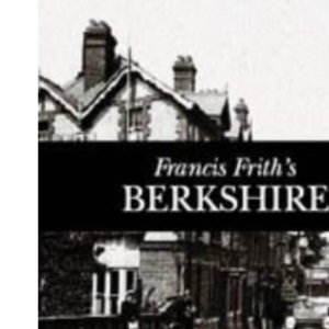 Francis Frith's Berkshire (Photographic Memories)
