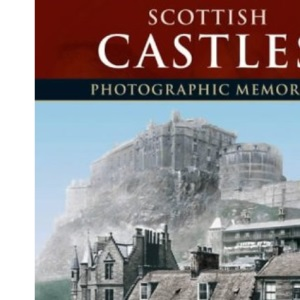 Francis Frith's Scottish Castles (Photographic Memories)