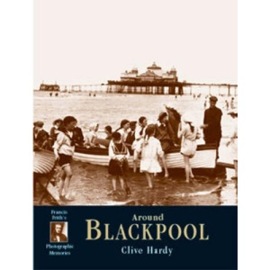 Francis Frith's Around Blackpool (Photographic Memories)