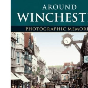Francis Frith's Around Winchester (Photographic Memories)