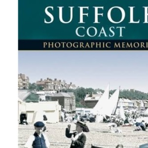 Francis Frith's Suffolk Coast (Photographic Memories)