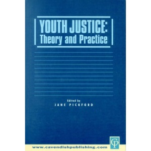 Youth Justice: Theory and Practice