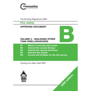 Approved Document B: Buildings Other Than Dwelling Houses v. 2: Fire Safety