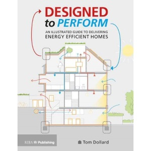 Designed to Perform: An Illustrated Guide to Delivering Energy Efficient Homes