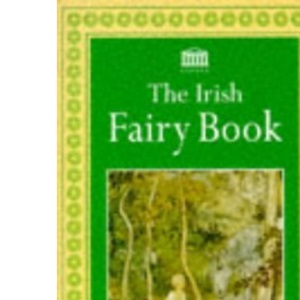 The Irish Fairy Book (Various)